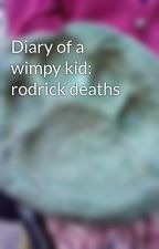 Diary of a wimpy kid: rodrick deaths by shychild58