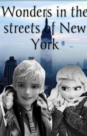 Wonders in the streets of New York (Jelsa Fanfic) by Awwthings