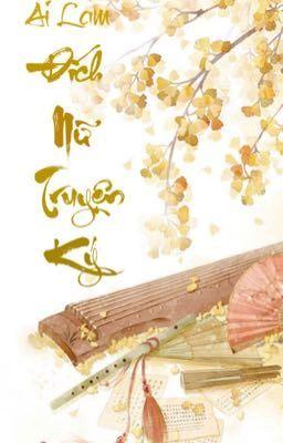 Đích nữ truyện ký-Ai Lam (Quyển 2) End