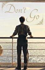 Don't go - Gilbert Blythe  by MiaxMitchell