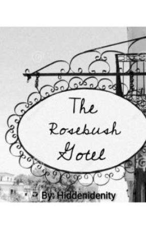 The Rosebush Hotel by hiddenidenity