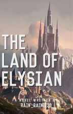 The Land of Elysian (Velysia Academy) by rain_rainie30