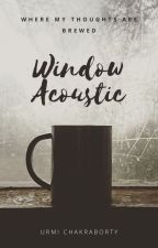Window Acoustic by BookishPixie