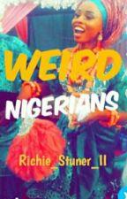 Weird Nigerians😕 by Richie_Stuner_II