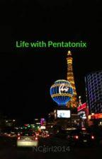 Life with Pentatonix by NCgirl2014