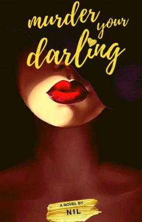 Murder Your Darling by hearthebirds