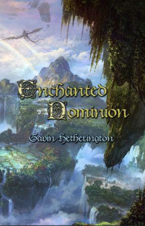 Enchanted Dominion by GavGav7