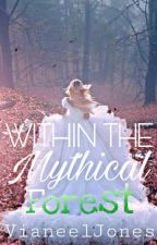Within The Mythical Forest [UPDATING] by VianeelJones