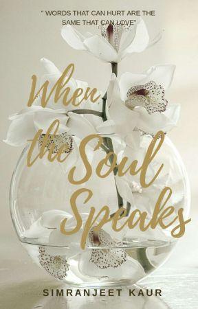When the Soul Speaks by DreamFactory05