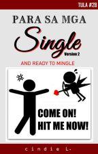 Para sa mga Single (Tula #28) by cindie_L