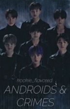 PREVIEW「androids & crimes」| sub!bts x femdom!reader 🍷🥀🕷 by kookie_flavored