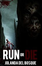 Run or Die by bilautaaxoxo