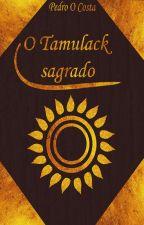 O Tamulack sagrado by pedro_o_costaa