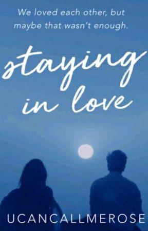 Staying In Love by ucancallmerose