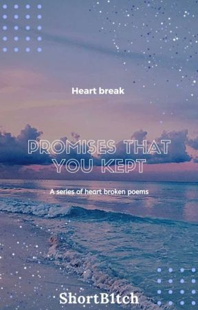 The Promises You Kept by ShortB1tch