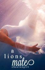 A Lion's Mate {REWRITTEN} || Book #1 || by cheetozgirl