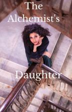 The Alchemist's Daughter-Harry Potter/Original Character Fanfiction by Melusina_5000