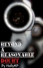 Beyond A Reasonable Doubt (2012 Watty Winner) by HollyMD