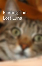 Finding The Lost Luna by ThatDitzyBlonde