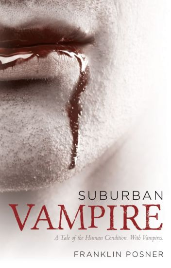 Suburban Vampire: A Tale of the Human Condition -- With Vampires