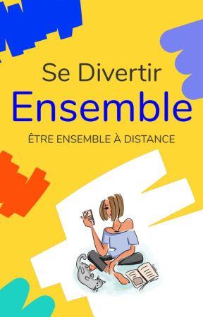 Se divertir Ensemble by WattpadFicUrbaineFR
