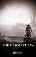 The Desolate Era / 莽荒纪 /Эпоха Одиночества by NzaA_TM