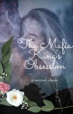 The Mafia King's Obsession by XbrookeXX1034