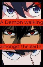 A Demon walking amongst the earth( Male Demon Reader X Kill La Kill) by REDEVIL268