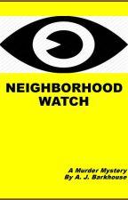 Neighborhood Watch by JBarkhouse