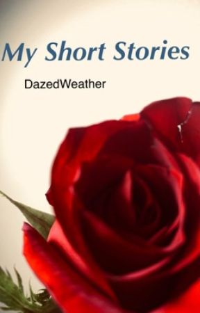Short Stories by DazedWeather
