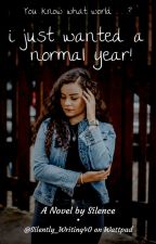I Just Wanted a Normal Year! by Silently_Writing40