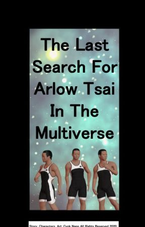 The Last Search For Arlow Tsai In The Multiverse by CynkNapp