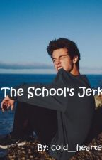 The School's Jerk - A Cameron Dallas Love Story by babygirl2k