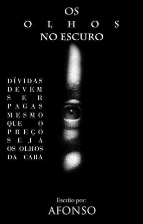Os Olhos no Escuro by _afonso_