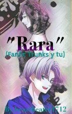 """""""rara"""" trunks y tu by heartbeater1712"""