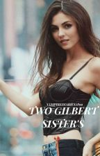 Two Gilbert sisters - The Vampire Diaries Book 1 by VampireDiaries2899