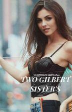 Two Gilbert sisters - The Vampire Diaries Book 1 by VampireDiaries2899