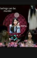 Feelings Can be Murder (YANDERE! Urban Legends x WRITER! reader) by _Kim_Haru_