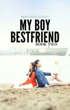My Boy Bestfriend Book 2 (Under Revision) by preciouslittlezy