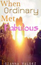 When Ordinary Met Fabulous (BoyxBoy) [COMING SOON] by chemomantic