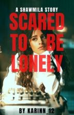 Scared To Be Lonely  by karinna_12