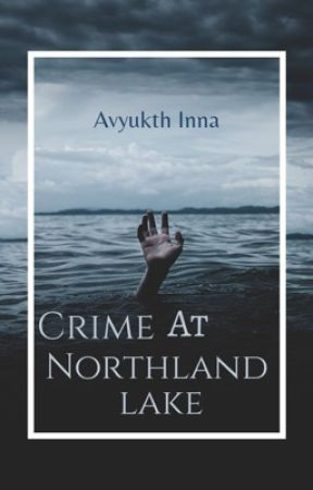 Crime At Northland Lake (Completed) by avyukthinna