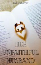 Her Unfaithful Husband by BasketBLover
