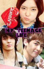 My Teenage Life (Always by Your Side) by ArcaynaDie