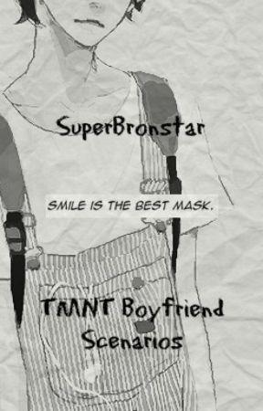 Smile is the Best Mask- TMNT Boyfriend Scenarios by SuperBronStar