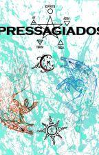Os pressagiados. by StellaMT