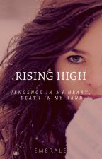 Rising High by Emerale