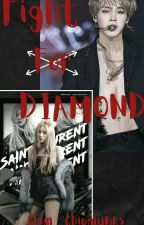 Fight For Diamond - Mafia X Mafia ( Jirose FF ) by Chim_Chipmunks