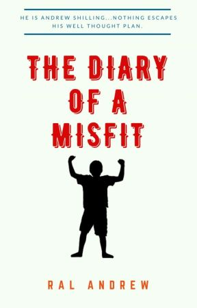 THE DIARY OF A MISFIT by randrew934