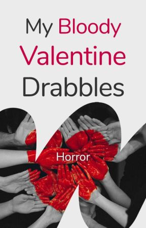 My Bloody Valentine Drabbles by Horror